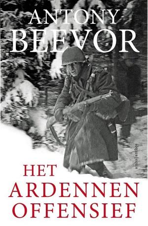 Antony Beevor – Het Ardennenoffensief