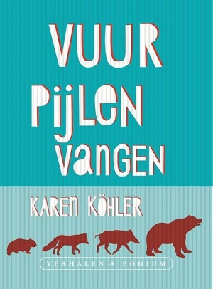 Karen Köhler – Vuurpijlen vangen