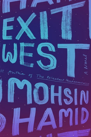 Mohsin Hamid – Exit west