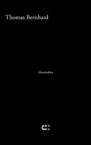 Thomas Bernhard – Houthakken