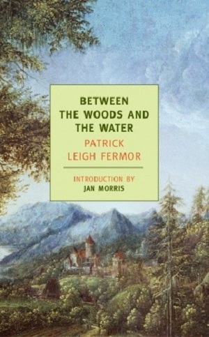 Patrick Leigh Fermor – Between the woods and the water