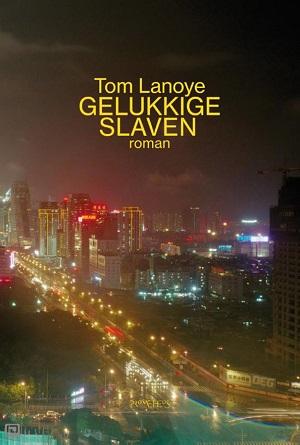 Tom Lanoye – Gelukkige slaven