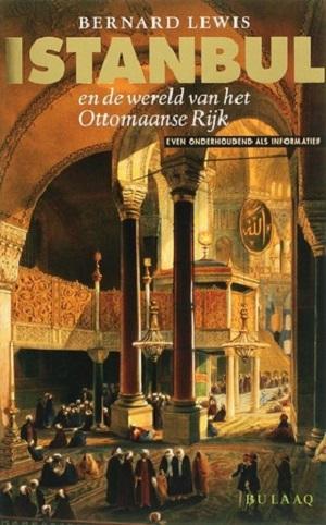Bernard Lewis – Istanbul en de wereld van het Ottomaanse Rijk