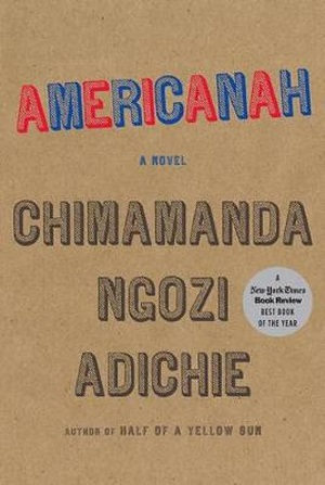 Chimamanda Ngozi Adichie – Americanah