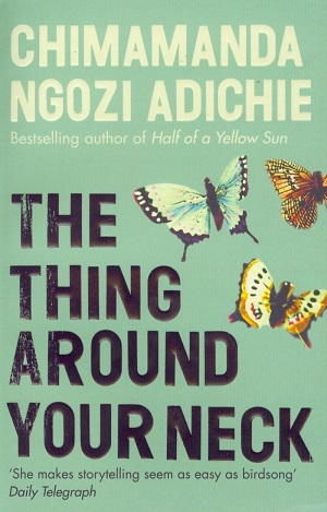 Chimamanda Ngozi Adichie – The thing around your neck