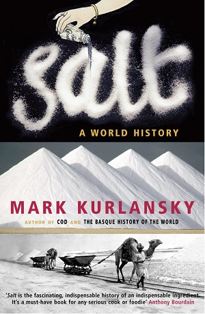 Mark Kurlansky – Salt: A world history