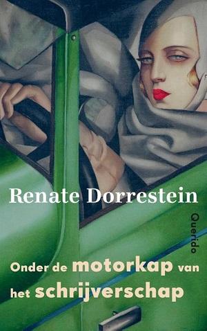 Renate Dorrestein – Onder de motorkap van het schrijverschap