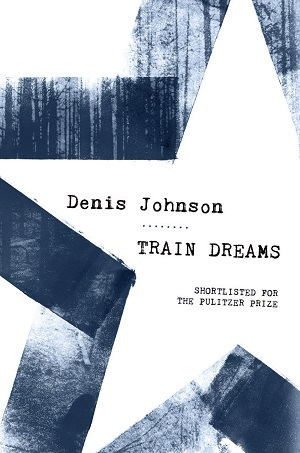 Denis Johnson – Train dreams