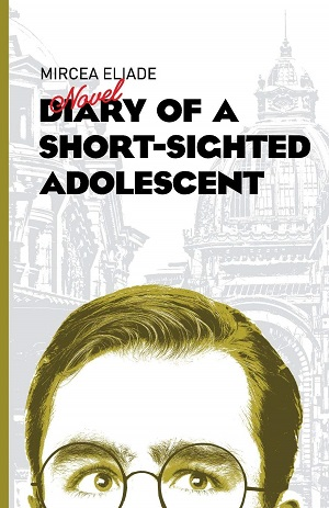 Mircea Eliade – Diary of a short-sighted adolescent
