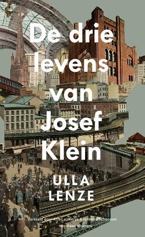 Ulla Lenze – De drie levens van Josef Klein